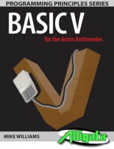 BASIC V for the Acorn Archimedes, by Mike Williams